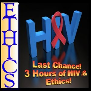 HIV ethics 3 hours last chance