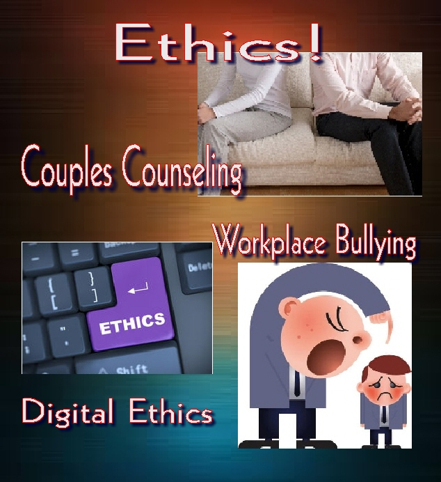 ethics couples counseling digital technology workplace bullying