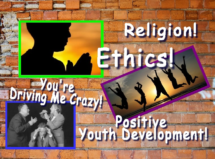 religion ethics positive youth development - driving me crazy